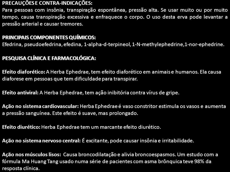 PRECAUÇÕES E CONTRA-INDICAÇÕES: Para pessoas com insônia, transpiração espontânea, pressão alta.