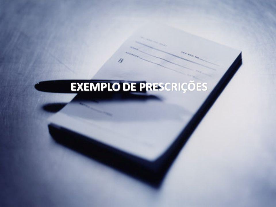 EXEMPLO DE PRESCRIÇÕES
