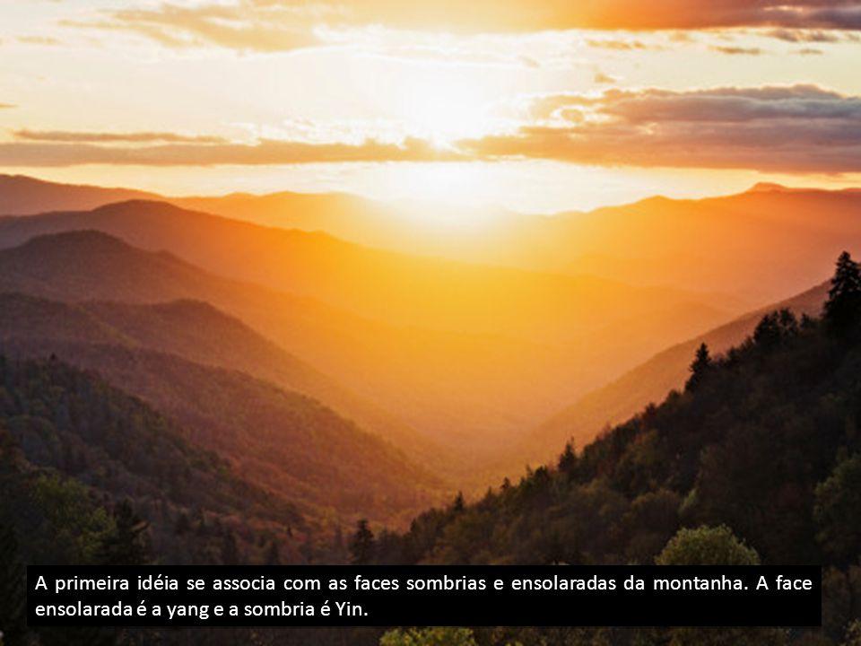 A primeira idéia se associa com as faces sombrias e ensolaradas da montanha.