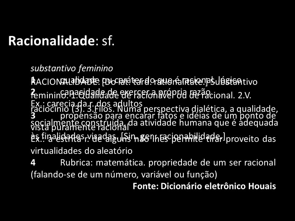 Racionalidade: sf.