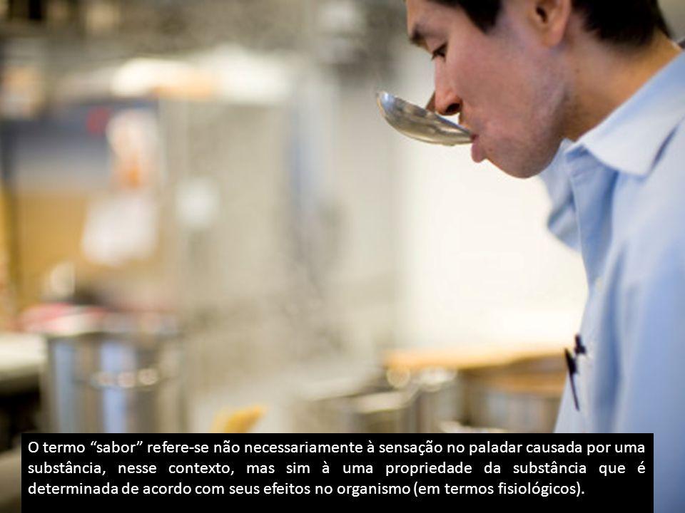 O termo sabor refere-se não necessariamente à sensação no paladar causada por uma substância, nesse contexto, mas sim à uma propriedade da substância que é determinada de acordo com seus efeitos no organismo (em termos fisiológicos).