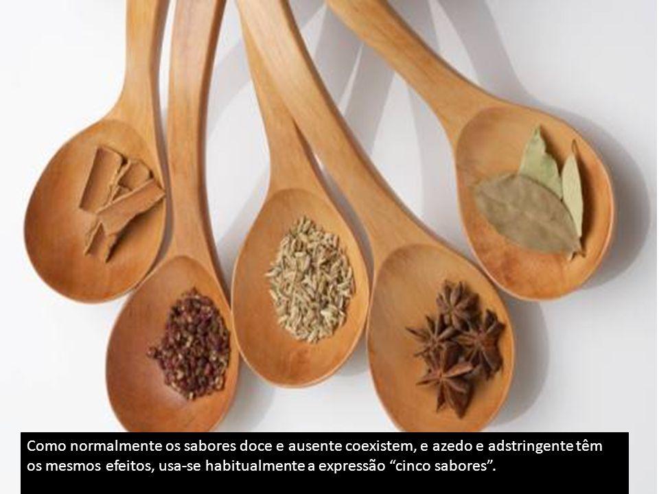 Como normalmente os sabores doce e ausente coexistem, e azedo e adstringente têm os mesmos efeitos, usa-se habitualmente a expressão cinco sabores.