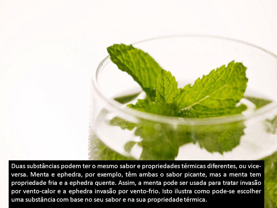 Duas substâncias podem ter o mesmo sabor e propriedades térmicas diferentes, ou vice- versa.