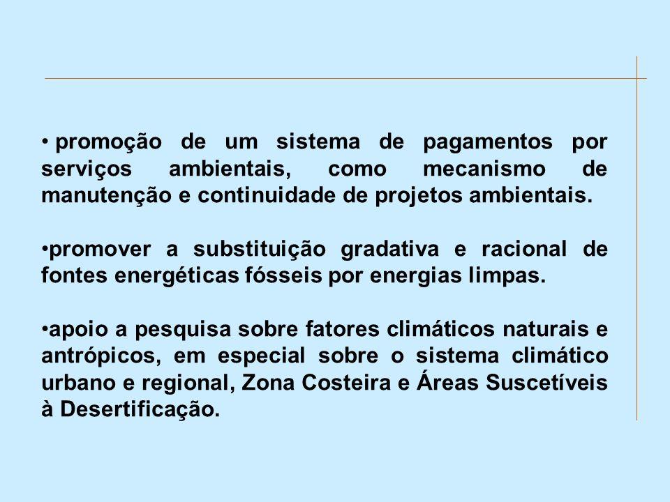 promoção de um sistema de pagamentos por serviços ambientais, como mecanismo de manutenção e continuidade de projetos ambientais. promover a substitui