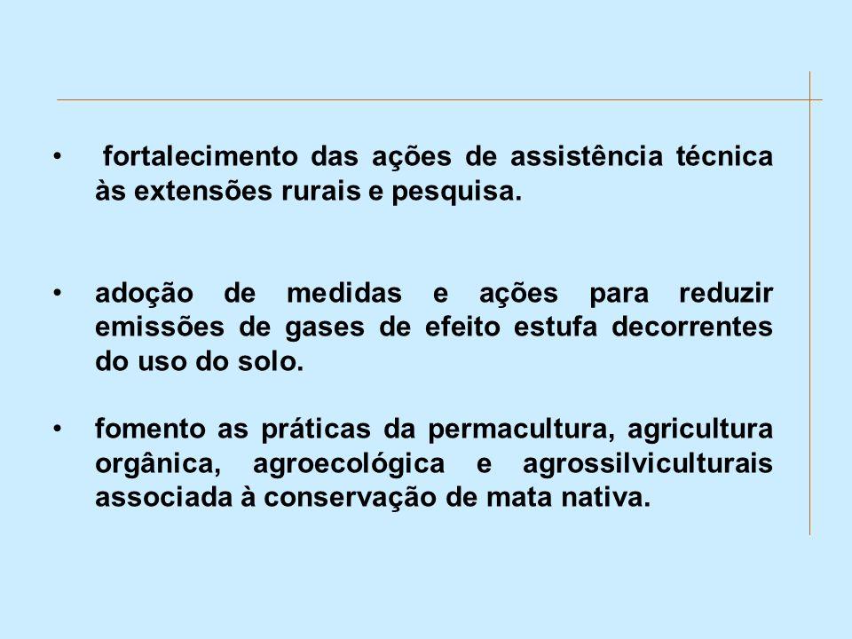 fortalecimento das ações de assistência técnica às extensões rurais e pesquisa. adoção de medidas e ações para reduzir emissões de gases de efeito est