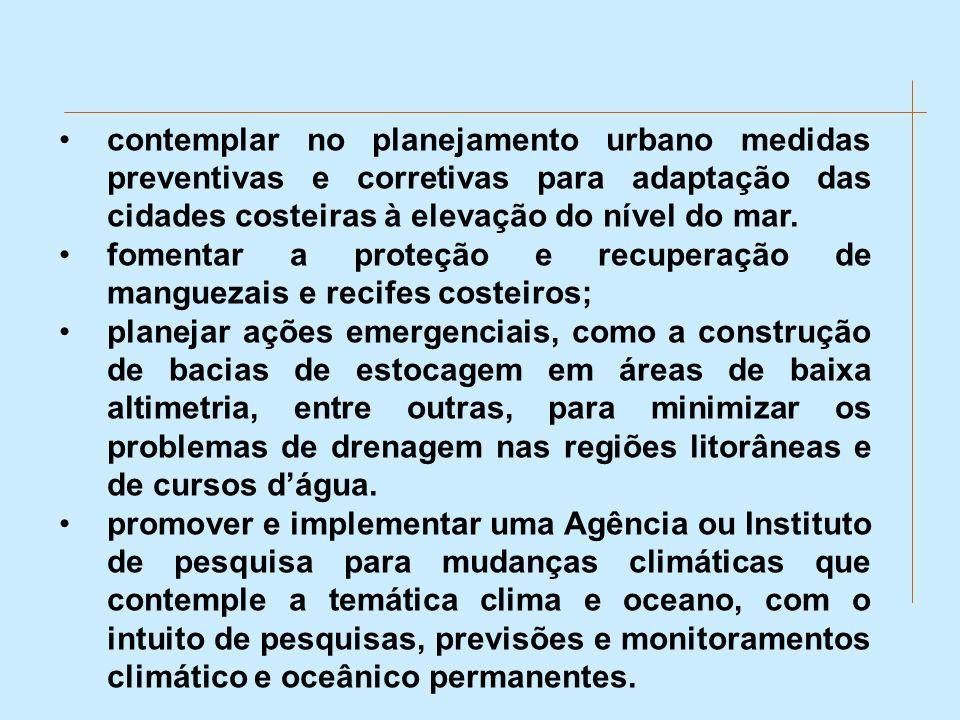 contemplar no planejamento urbano medidas preventivas e corretivas para adaptação das cidades costeiras à elevação do nível do mar. fomentar a proteçã