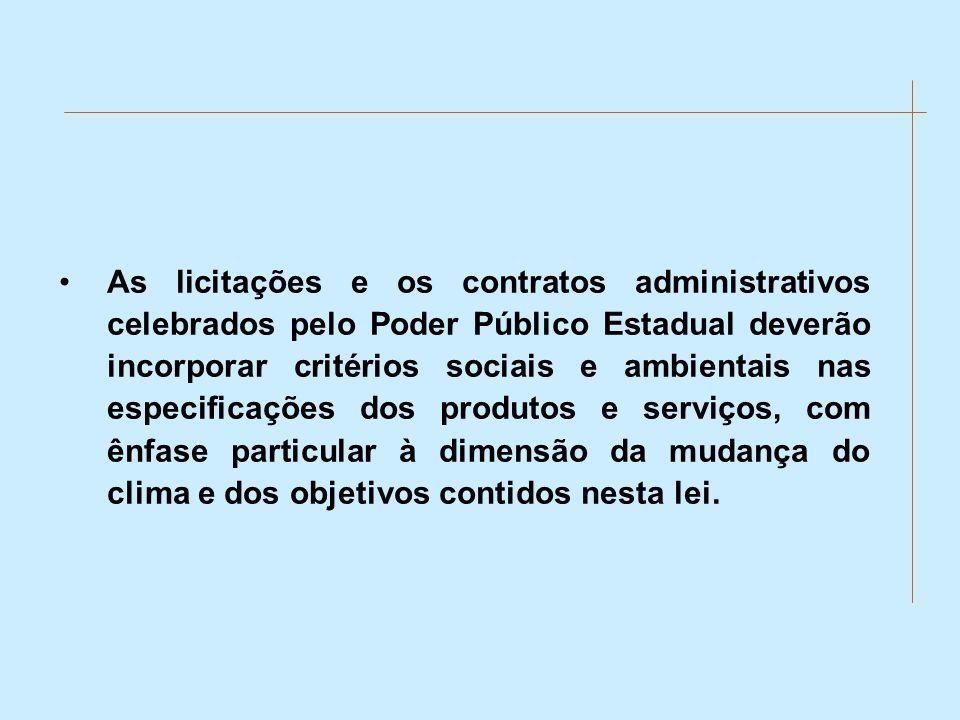As licitações e os contratos administrativos celebrados pelo Poder Público Estadual deverão incorporar critérios sociais e ambientais nas especificaçõ