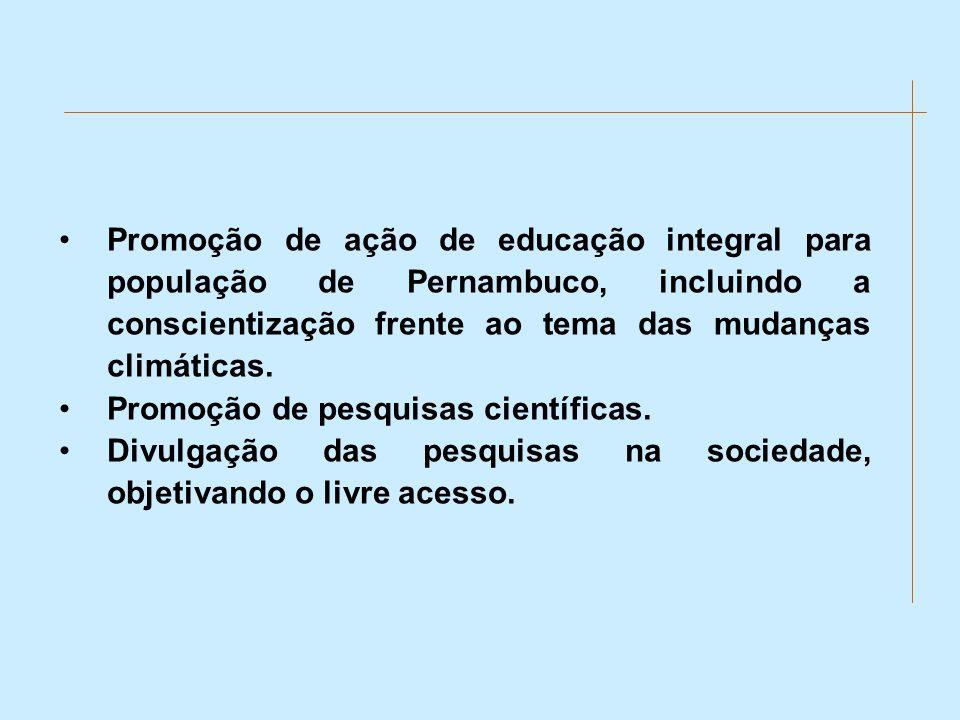 Promoção de ação de educação integral para população de Pernambuco, incluindo a conscientização frente ao tema das mudanças climáticas. Promoção de pe
