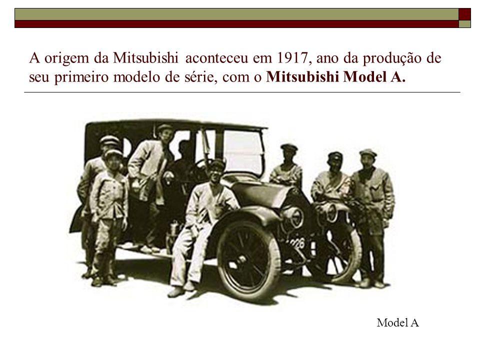 A origem da Mitsubishi aconteceu em 1917, ano da produção de seu primeiro modelo de série, com o Mitsubishi Model A. Model A