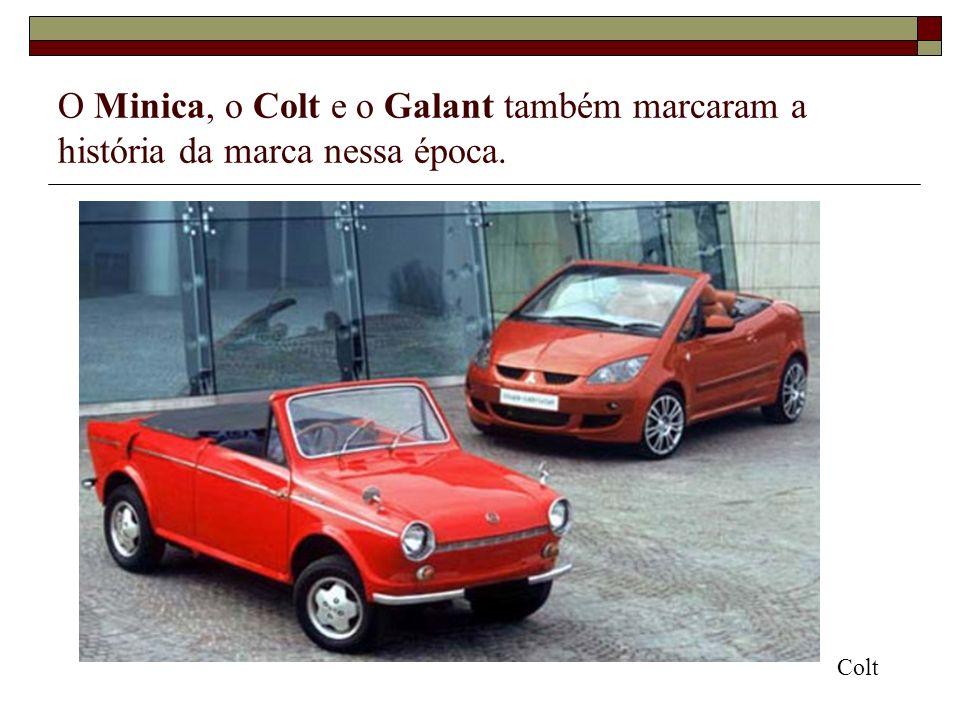 O Minica, o Colt e o Galant também marcaram a história da marca nessa época. Colt
