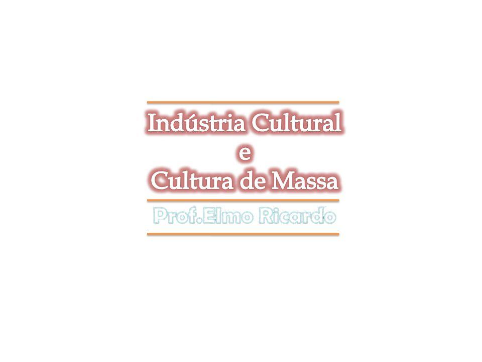 Em vez de garantir o mesmo direito de todos à totalidade da produção cultural, a indústria cultural introduz a divisão social entre elite culta e massa inculta.