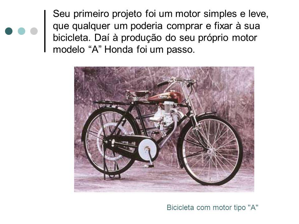 Seu primeiro projeto foi um motor simples e leve, que qualquer um poderia comprar e fixar à sua bicicleta. Daí à produção do seu próprio motor modelo