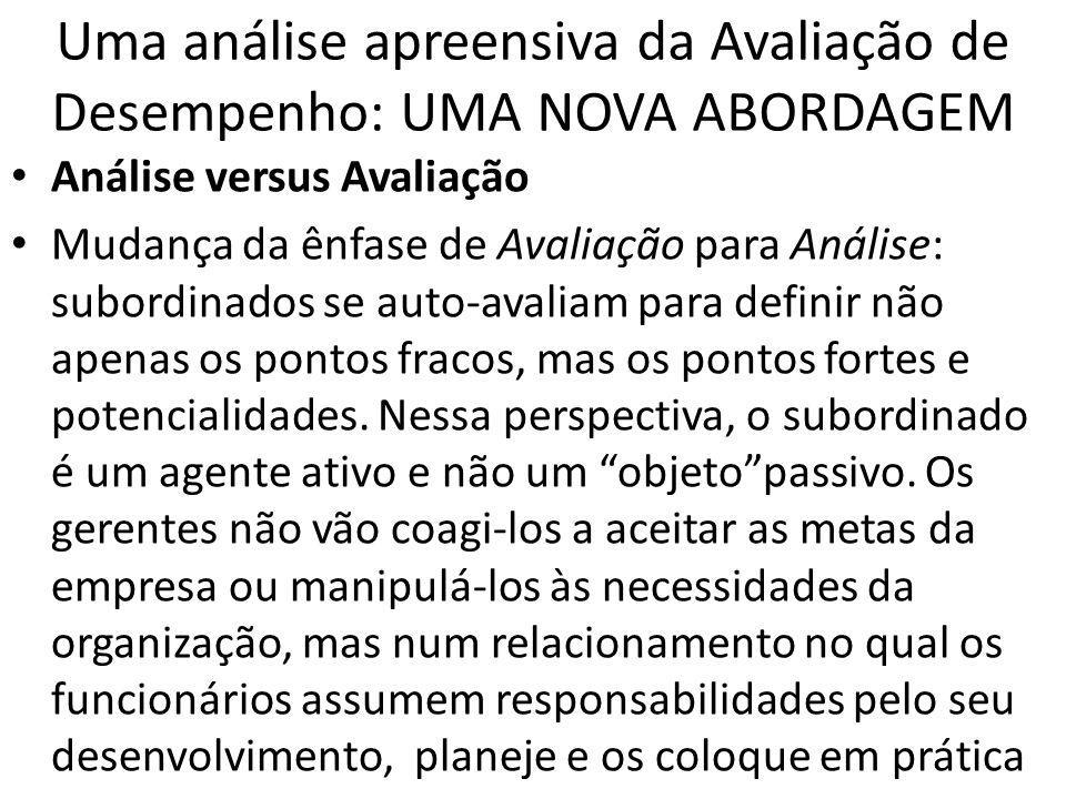 Uma análise apreensiva da Avaliação de Desempenho: UMA NOVA ABORDAGEM Análise versus Avaliação Mudança da ênfase de Avaliação para Análise: subordinad