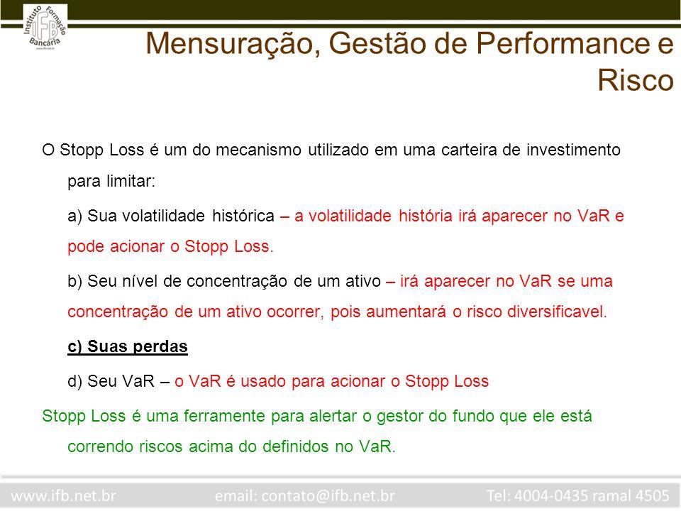 O Stopp Loss é um do mecanismo utilizado em uma carteira de investimento para limitar: a) Sua volatilidade histórica – a volatilidade história irá apa