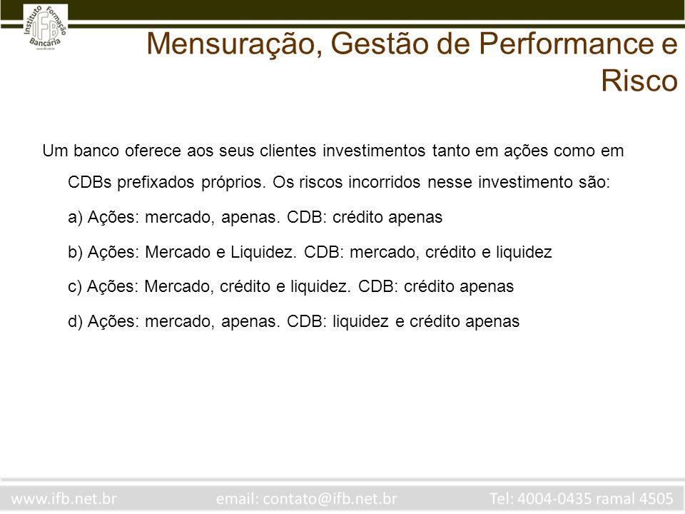 Um banco oferece aos seus clientes investimentos tanto em ações como em CDBs prefixados próprios.