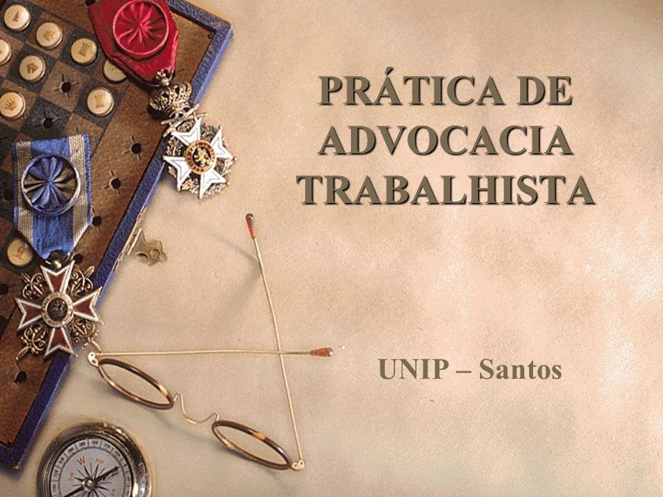 PRÁTICA DE ADVOCACIA TRABALHISTA UNIP – Santos