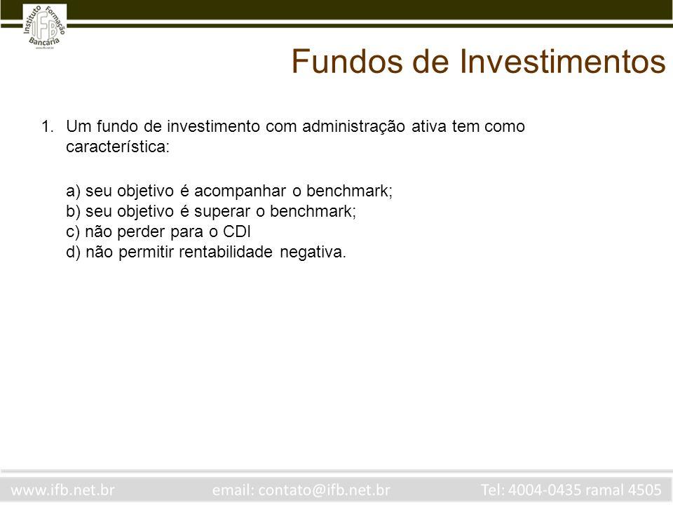 Fundos de Investimentos Os principais fatores de risco de um fundo de investimento classificado como sendo renda fixa, de acordo com a CVM são: I – taxa de juros II – Índice de preços III – taxa de câmbio Está correto o que se afirma em: a) I e II b) II e III c) I e III d) I, II e III