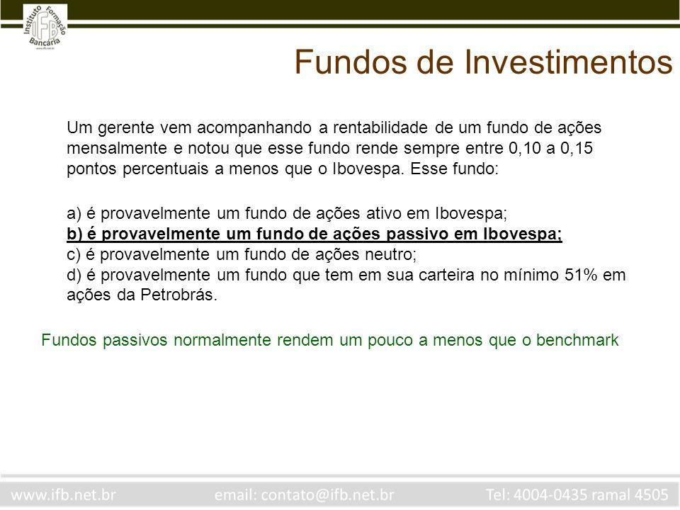 Fundos de Investimentos Um gerente vem acompanhando a rentabilidade de um fundo de ações mensalmente e notou que esse fundo rende sempre entre 0,10 a