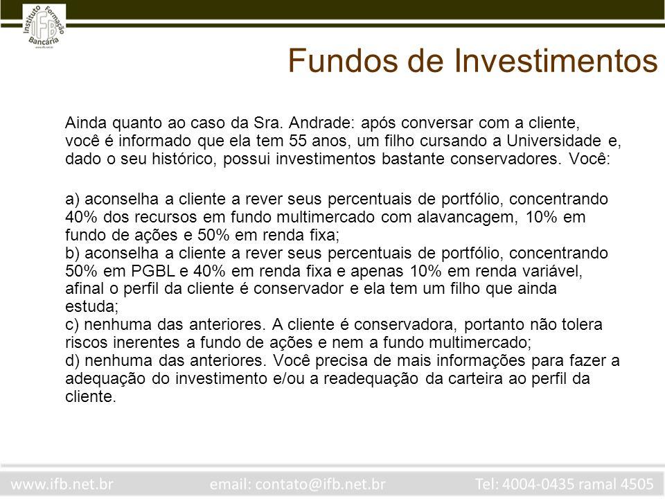 Fundos de Investimentos Para cobrança de taxa de performance de um fundo de ações, o benchmark e o ciclo de cobrança deverão ser, respectivamente a) CDI, semestral b) Ibovespa, semestral c) IGP-M, mensal d) Ibovespa, semestral
