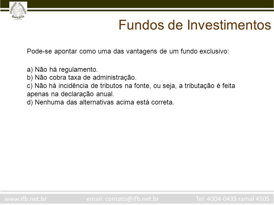 Fundos de Investimentos Qual das alternativas abaixo caracteriza um instrumento de renda fixa prefixada a) O conhecimento do valor de resgate do ativo em qualquer data.