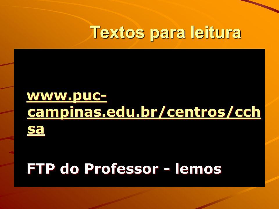 Textos para leitura Textos para leitura www.puc- campinas.edu.br/centros/cch sa www.puc- campinas.edu.br/centros/cch sawww.puc- campinas.edu.br/centro