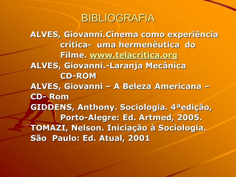 BIBLIOGRAFIA ALVES, Giovanni.Cinema como experiência ALVES, Giovanni.Cinema como experiência crítica- uma hermenêutica do crítica- uma hermenêutica do