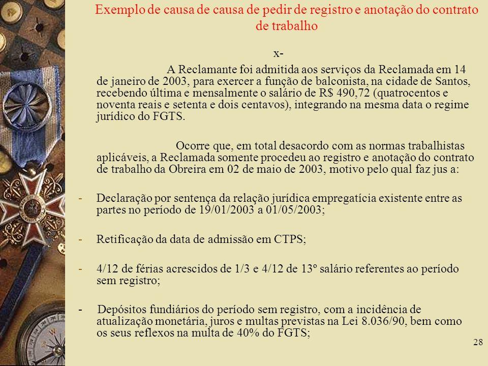 28 Exemplo de causa de causa de pedir de registro e anotação do contrato de trabalho x- A Reclamante foi admitida aos serviços da Reclamada em 14 de j