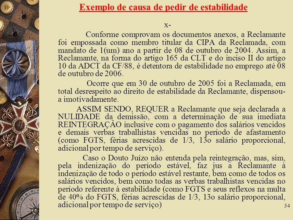 34 Exemplo de causa de pedir de estabilidade x- Conforme comprovam os documentos anexos, a Reclamante foi empossada como membro titular da CIPA da Rec