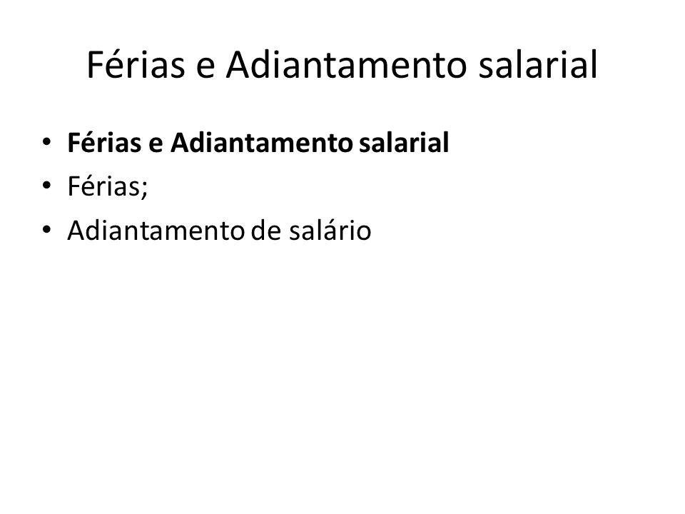 Férias e Adiantamento salarial Férias; Adiantamento de salário
