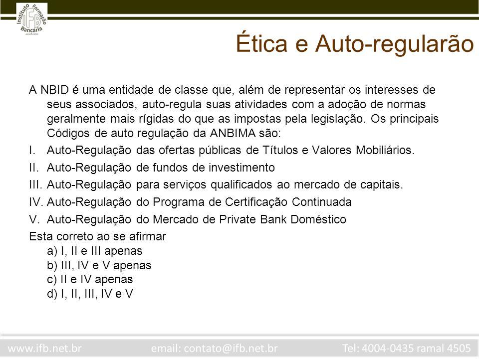 Ética e Auto-regularão A NBID é uma entidade de classe que, além de representar os interesses de seus associados, auto-regula suas atividades com a ad