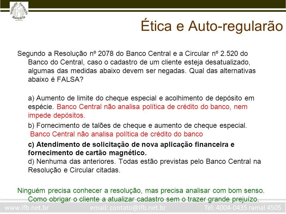 Ética e Auto-regularão Qual o principal órgão de combate à lavagem de dinheiro, criado a partir da aprovação de Lei nº 9.613/1998.