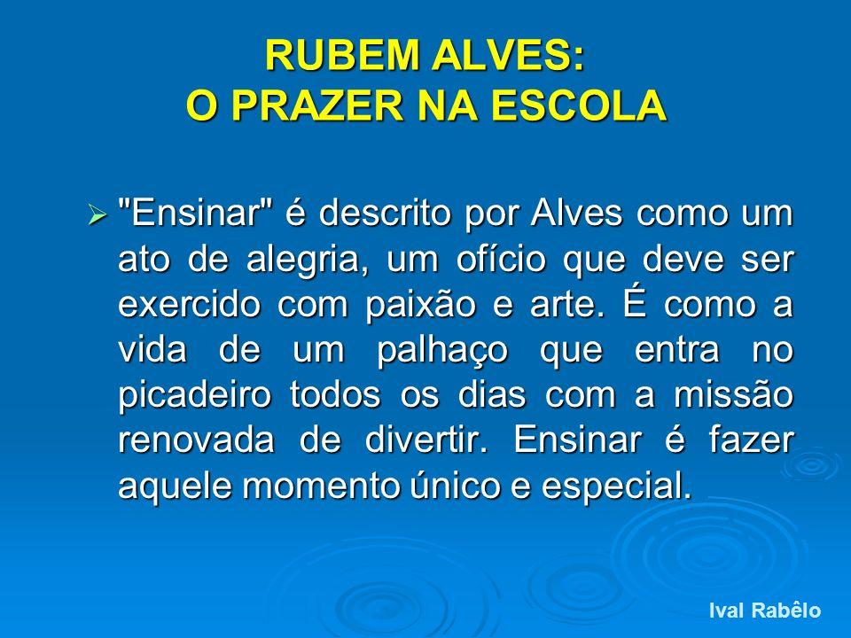 RUBEM ALVES: O PRAZER NA ESCOLA