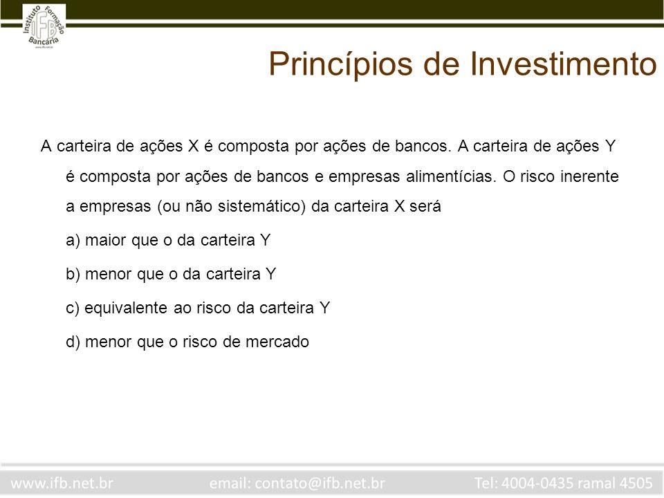 Princípios de Investimento A carteira de ações X é composta por ações de bancos.