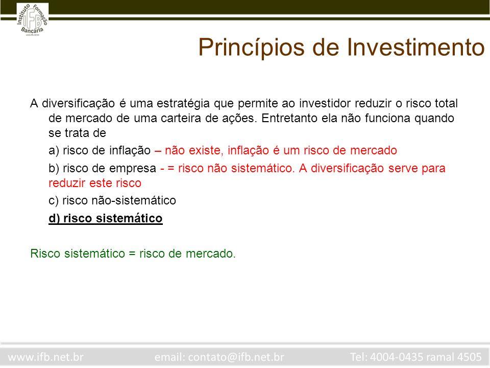 Princípios de Investimento A diversificação é uma estratégia que permite ao investidor reduzir o risco total de mercado de uma carteira de ações. Entr