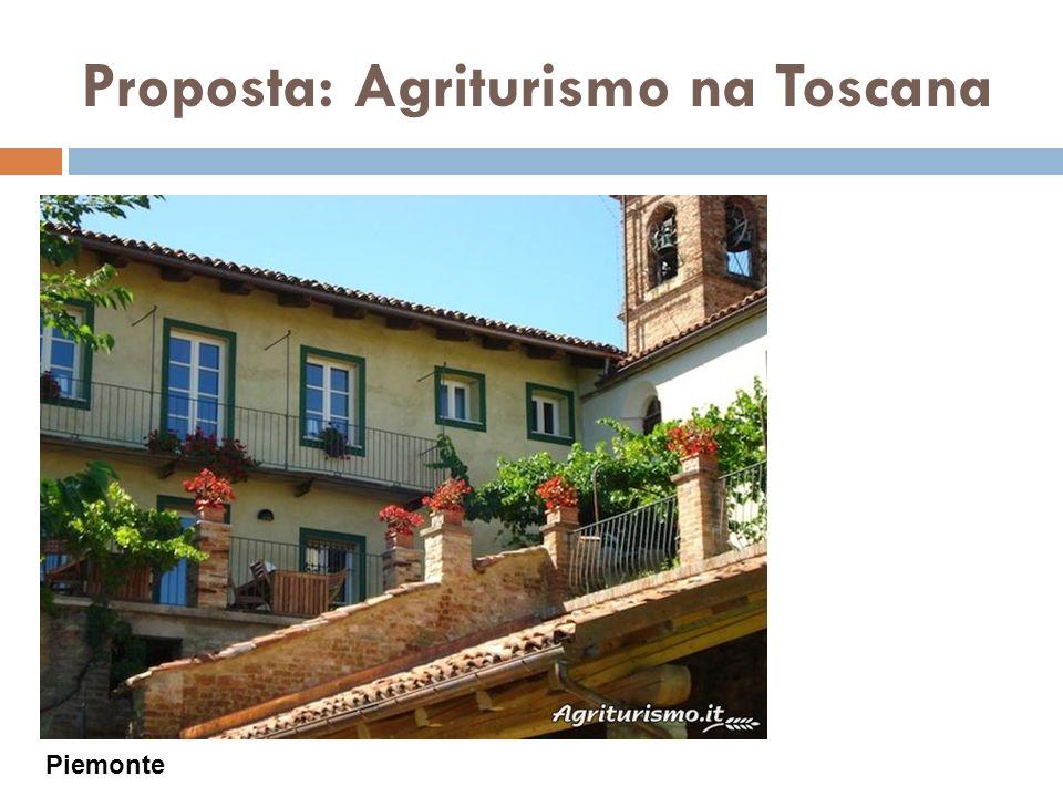 Proposta: Agriturismo na Toscana Piemonte
