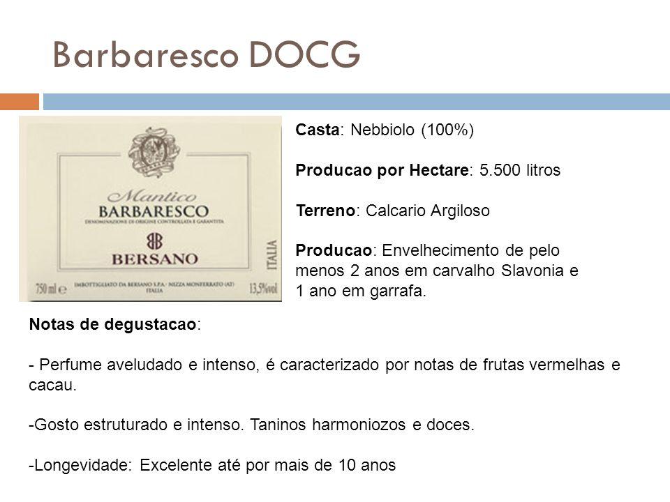 Barbaresco DOCG Casta: Nebbiolo (100%) Producao por Hectare: 5.500 litros Terreno: Calcario Argiloso Producao: Envelhecimento de pelo menos 2 anos em