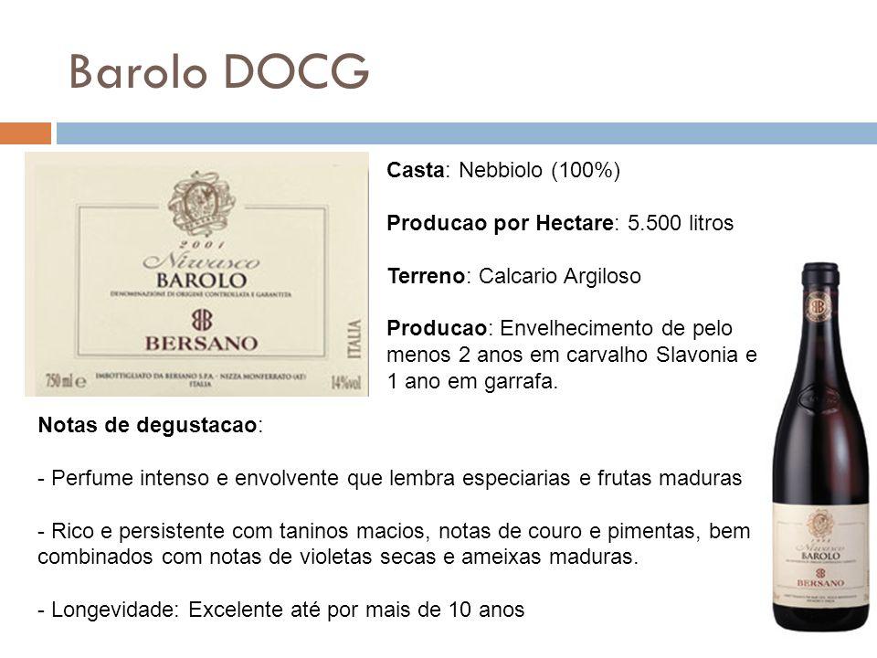 Barolo DOCG Casta: Nebbiolo (100%) Producao por Hectare: 5.500 litros Terreno: Calcario Argiloso Producao: Envelhecimento de pelo menos 2 anos em carv