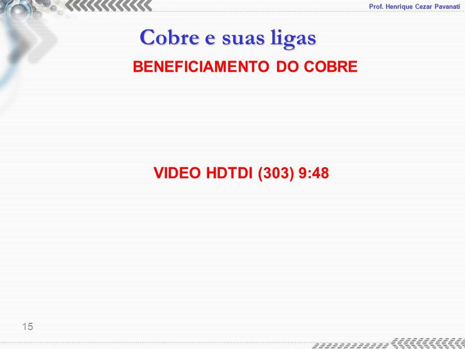 Prof. Henrique Cezar Pavanati Cobre e suas ligas 15 BENEFICIAMENTO DO COBRE VIDEO HDTDI (303) 9:48
