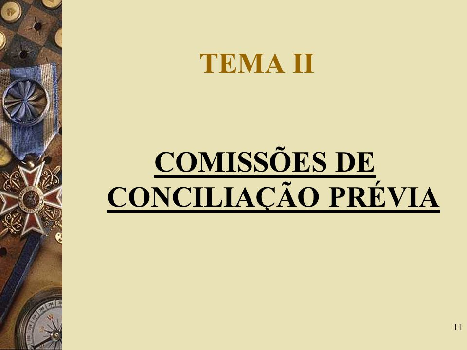 11 TEMA II COMISSÕES DE CONCILIAÇÃO PRÉVIA