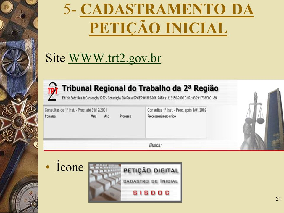 21 5- CADASTRAMENTO DA PETIÇÃO INICIAL Site WWW.trt2.gov.brWWW.trt2.gov.br Ícone