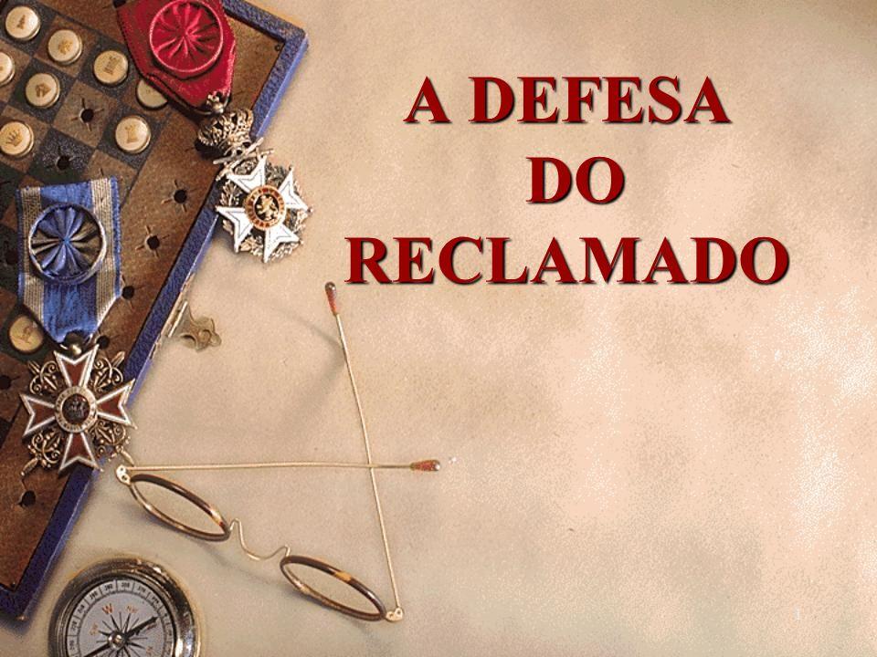 1 A DEFESA DO RECLAMADO A DEFESA DO RECLAMADO