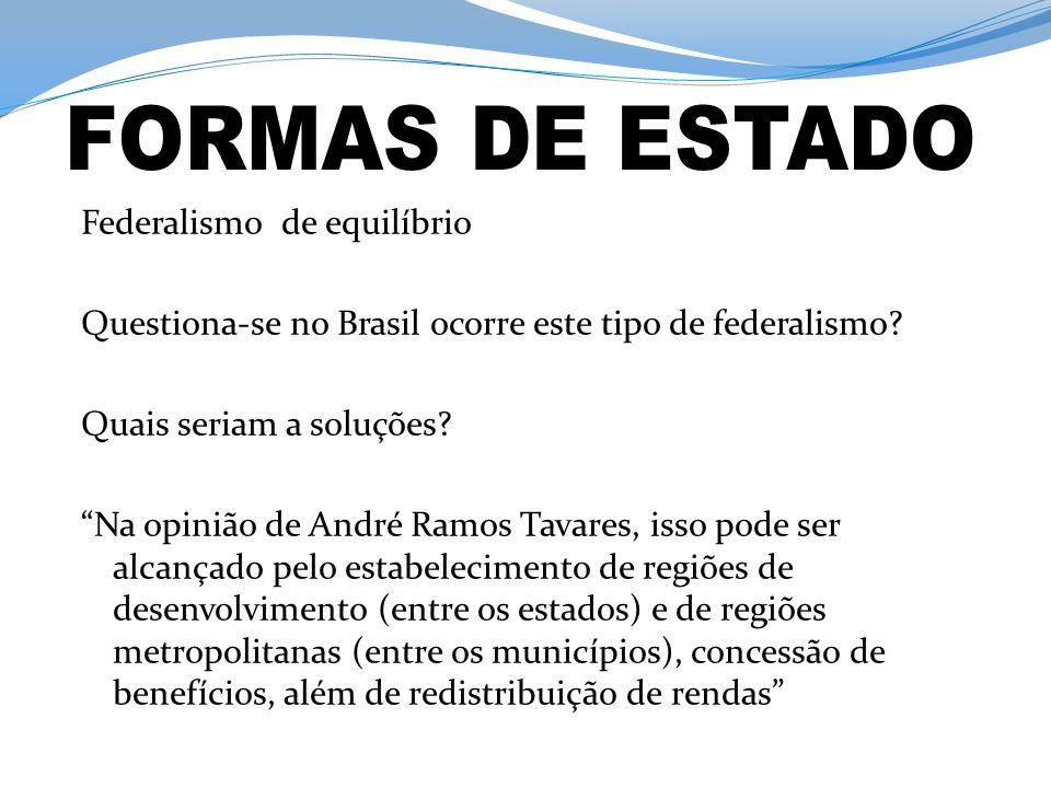 Federalismo de equilíbrio Questiona-se no Brasil ocorre este tipo de federalismo.