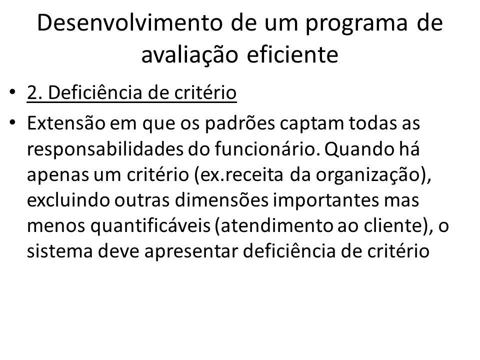 Desenvolvimento de um programa de avaliação eficiente 2. Deficiência de critério Extensão em que os padrões captam todas as responsabilidades do funci