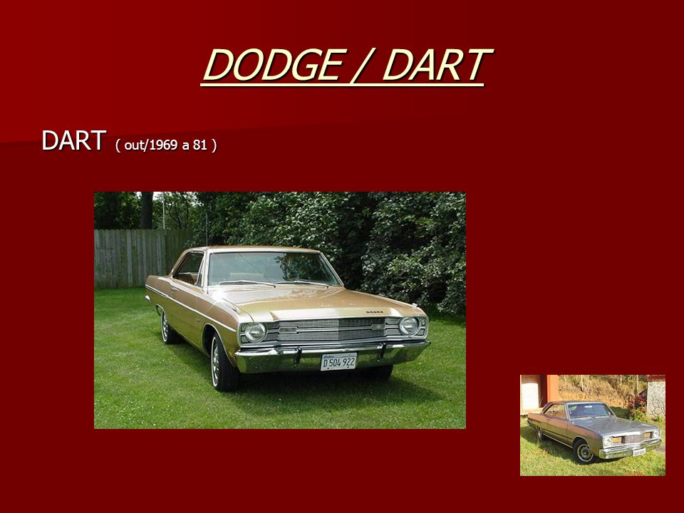 DODGE / DART DART ( out/1969 a 81 )