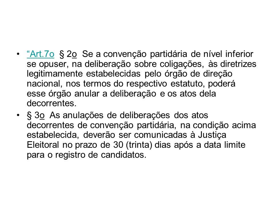 Art.7o § 2o Se a convenção partidária de nível inferior se opuser, na deliberação sobre coligações, às diretrizes legitimamente estabelecidas pelo órg
