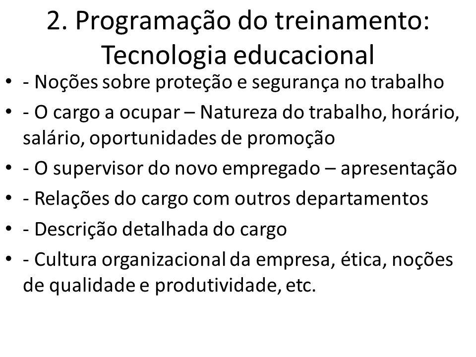 2. Programação do treinamento: Tecnologia educacional - Noções sobre proteção e segurança no trabalho - O cargo a ocupar – Natureza do trabalho, horár