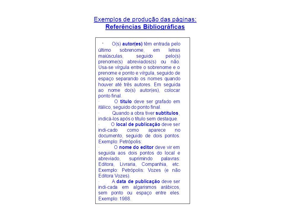 MODELO DE REFERÊNCIAS BIBLIOGRÁFICAS Livros ANTUNES, Maria Thereza P.