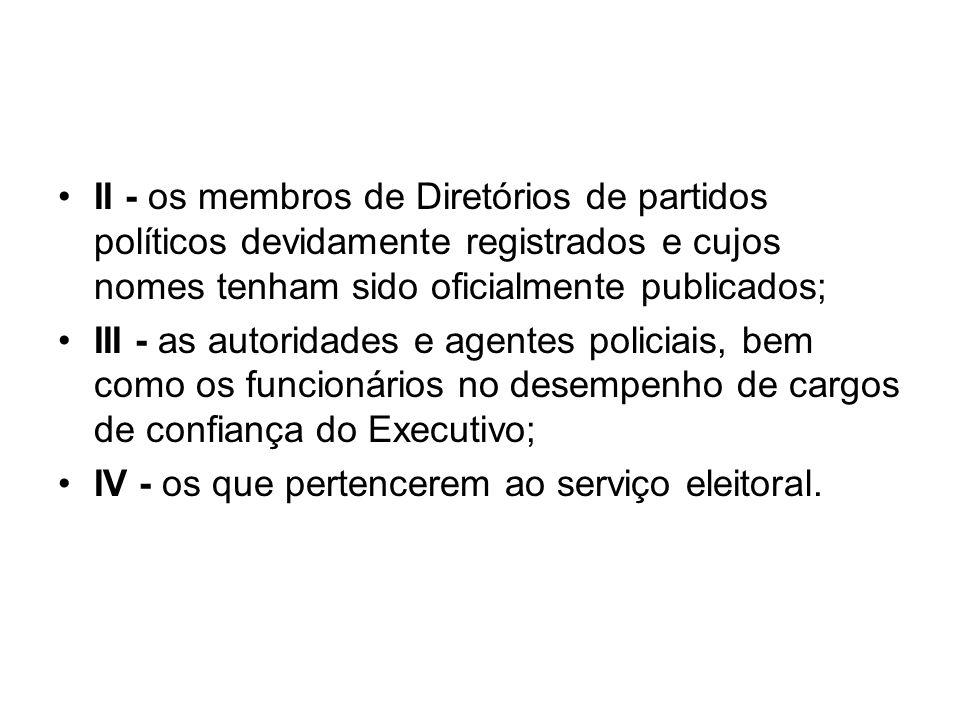 II - os membros de Diretórios de partidos políticos devidamente registrados e cujos nomes tenham sido oficialmente publicados; III - as autoridades e