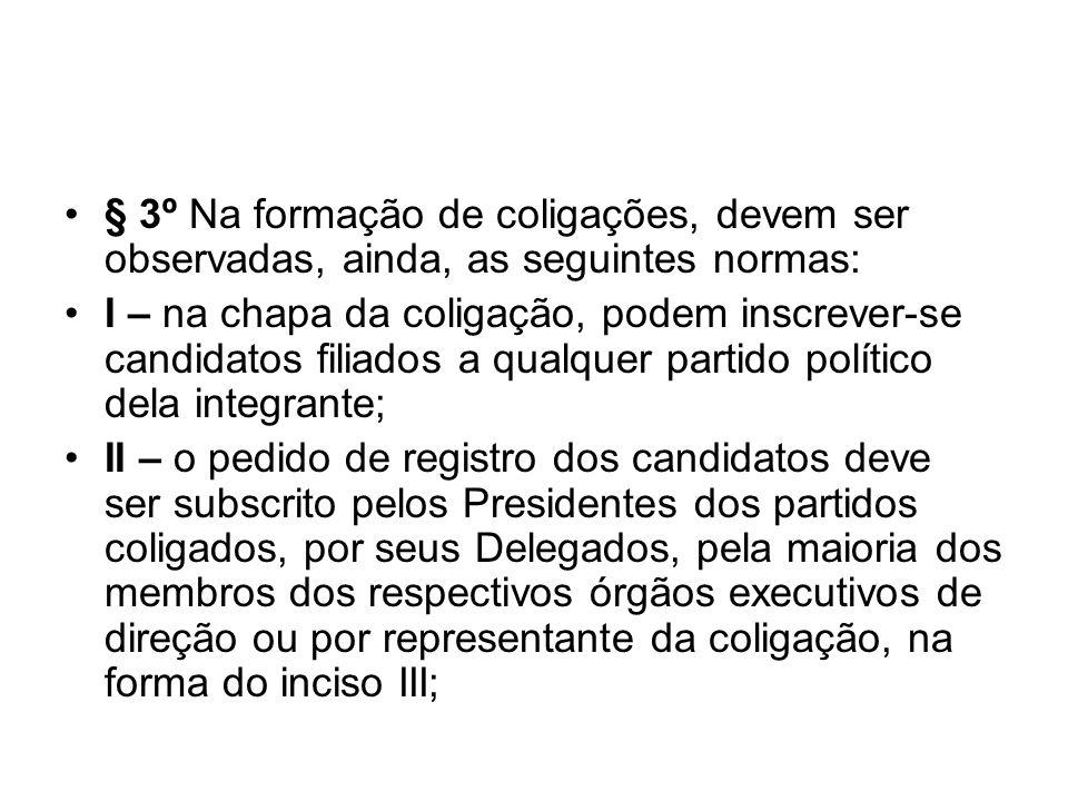 § 3º Na formação de coligações, devem ser observadas, ainda, as seguintes normas: I – na chapa da coligação, podem inscrever-se candidatos filiados a