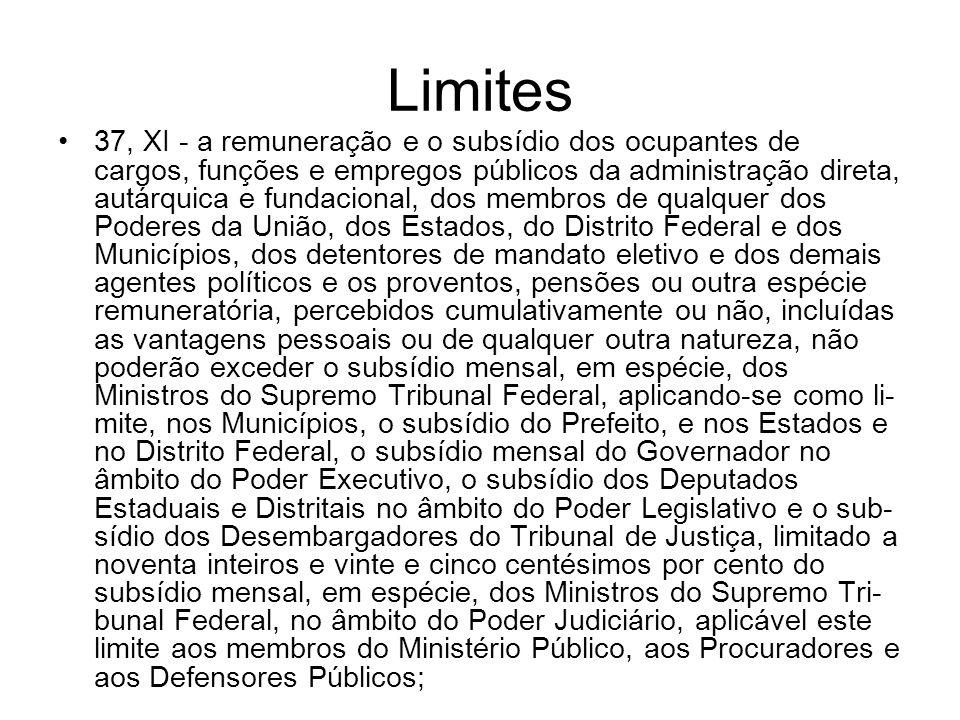 Limites 37, XI - a remuneração e o subsídio dos ocupantes de cargos, funções e empregos públicos da administração direta, autárquica e fundacional, do